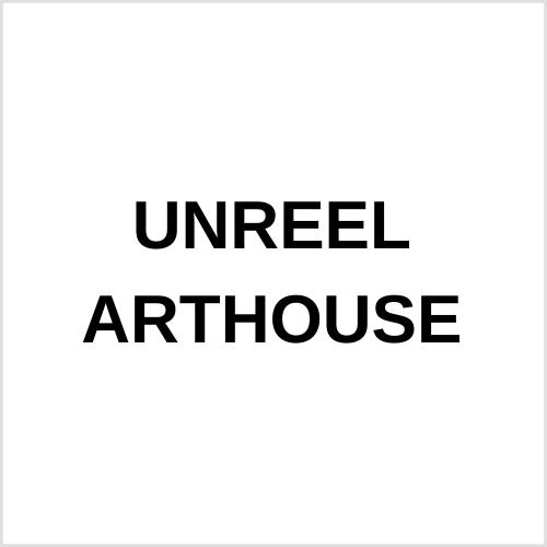 UNREEL ARTHOUSE